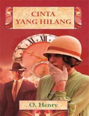 Cinta Yang Hilang by O. Henry from PT Serambi Ilmu Semesta in General Novel category