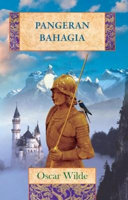Pangeran Bahagia by Oscar Wilde from PT Serambi Ilmu Semesta in Indonesian Novels category