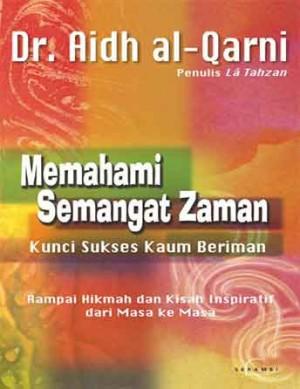 Memahami Semangat Zaman by Dr. Aidh al-Qarni from PT Serambi Ilmu Semesta in Religion category