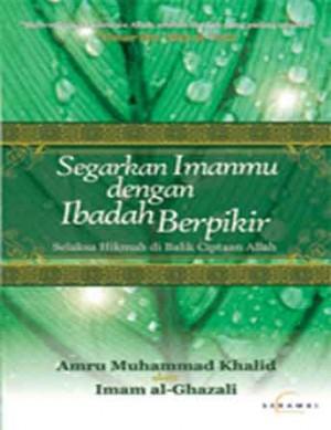Segarkan Imanmu Dengan Ibadah Berzikir by Amru Muhammad Khalid & Imam al-Ghazali from PT Serambi Ilmu Semesta in Religion category