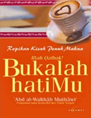 Bukalah Hatimu! by Abd al-Wahhab Muthawi' from PT Serambi Ilmu Semesta in Religion category