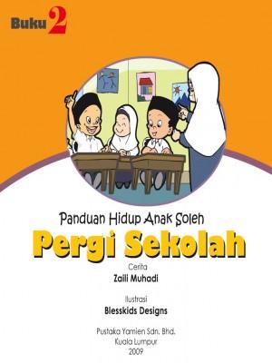 Pergi Sekolah by Zaili Muhadi from Pustaka Yamien Sdn Bhd in Islam category