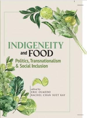 Indigeneity and Food: Politics, Transnationalism & Social Inclusion