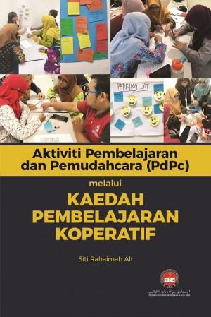 Aktiviti Pembelajaran dan Pemudahcaraan (PdPc) melalu Kaedah Pembelajaran Koperatif