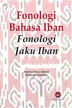 Fonologi Bahasa Iban-Fonologi Jaku Iban by Asmah Haji Omar dan Rosline Sandai from Penerbit UPSI in General Academics category