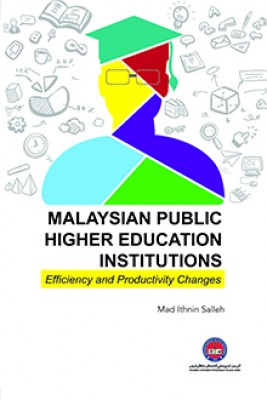 Malaysian Public Higher Education Institutions: Efficiency and Productivity Changes