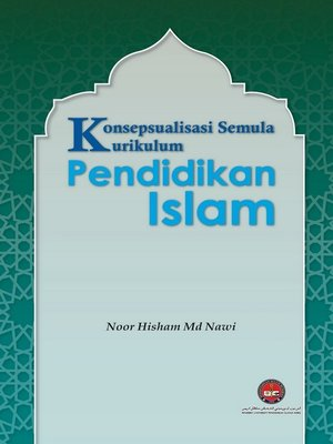 Konsepsualisasi Semula Kurikulum Pendidikan Islam