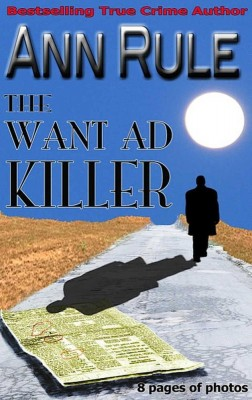 The Want-Ad Killer by Ann Rule from Planet Ann Rule, LLC. in True Crime category