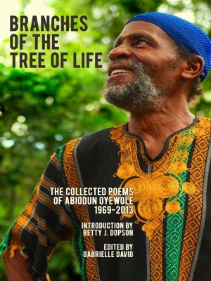 Branches of the Tree of Life, The Collected Poems of Abiodun Oyewole, 1969-2013 by Abiodun Oyewole from The Intercultural Alliance of Artists & Scholars,  in General Novel category