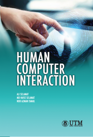 Human Computer Interaction by ALI SELAMAT, MD HAFIZ SELAMAT, NOR AZMAN ISMAIL from Penerbit UTM Press in General Academics category