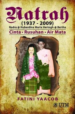 Natrah @ Nadra @ Huberdina Maria Hertogh @ Bertha : Cinta, Rusuhan, Air Mata by Fatini Yaacob from Penerbit UTM Press in History category