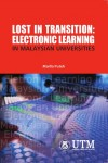 Lost In Transition: Electronic Learning In Malaysian Universities - text