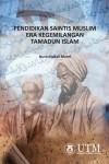 Pendidikan Saintis Muslim Era Kegemilangan Tamadun Islam - text