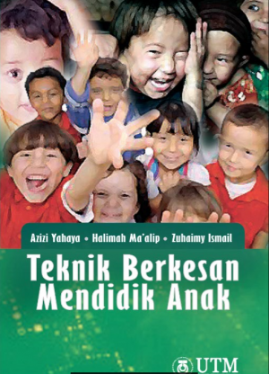 Teknik Berkesan Mendidik Anak by Zuhaimy Hj. Ismail, Azizi Yahaya, Halimah Ma'alip from Penerbit UTM Press in Lifestyle category