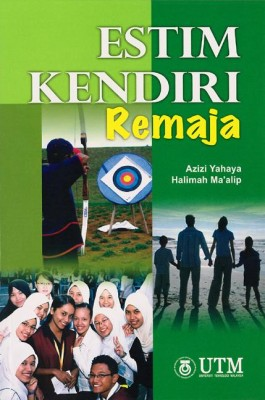 Estim Kendiri Remaja by Azizi Yahaya, Halimah Maalip from Penerbit UTM Press in Lifestyle category