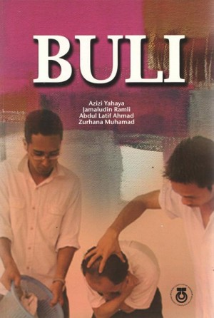 Buli by Azizi Yahaya, Jamaludin amli, Abdul Latif Ahmad & Zurhana Muhamad from Penerbit UTM Press in True Crime category