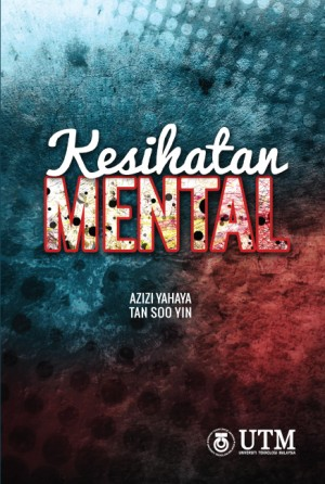 Kesihatan Mental by Azizi Yahaya & Tan Soo Yin from Penerbit UTM Press in Family & Health category