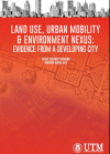 Land Use, Urban Mobility & Environment Nexus: Evidence From A Developing City - text