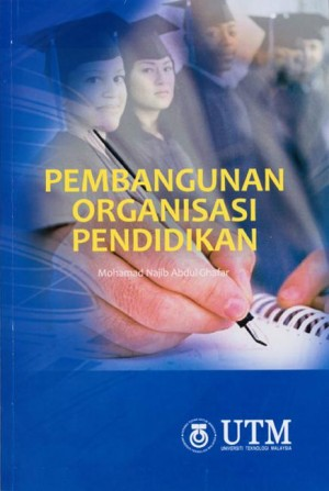 Pembangunan Organisasi Pendidikan by Mohamad Najib Abdul Ghafar from Penerbit UTM Press in Business & Management category