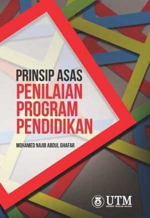 Prinsip Asas Penilaian Program Pendidikan by Mohamed Najib Abdul Ghafar from Penerbit UTM Press in Law category