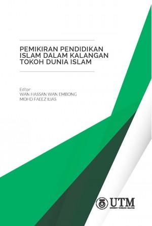 Pemikiran Pendidikan Islam dalam Kalangan Tokoh Dunia Islam by Wan Hassan Wan Embong & Mohd Faeez Ilias from Penerbit UTM Press in Islam category