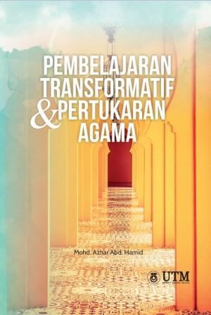 Pembelajaran Transformatif dan Pertukaran Agama by Mohd. Azhar Abd. Hamid from Penerbit UTM Press in Islam category