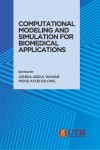 Computational Modeling and Simulation for Biomedical Applications - text