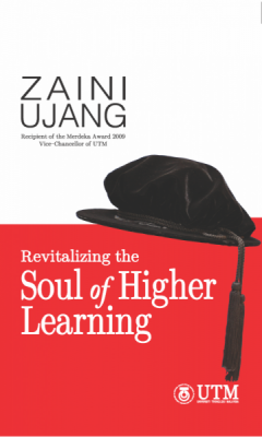 Revitalizing the Soul of Higher Learning by Zaini Ujang from Penerbit UTM Press in General Academics category