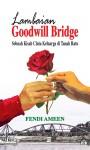 Lambaian Goodwill Bridge: Sebuah Kisah Cinta Keluarga di Tanah Ratu - text