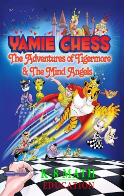 Yamie Chess: The Adventures of Tigermore and the Mind Angels by Yamie Chess from Yamie Chess Ltd. in Children category