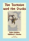 THE TORTOISE AND THE DUCKS - An Aesop's fable for children: Baba Indaba Children's Stories Issue 08 by Anon E. Mouse from  in  category