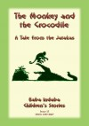 THE MONKEY AND THE CROCODILE - A Buddhist Jataka Tale for Children: Baba Indaba Children's Stories - Issue 13 by Anon E. Mouse from  in  category