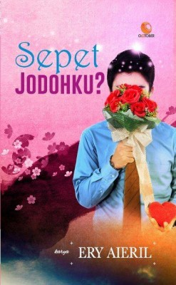Sepet Jodohku? by Ery Aieril from October in Romance category