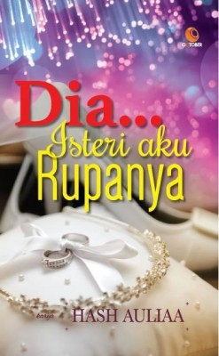 Dia... Isteri Aku Rupanya by Hash Auliaa from October in Romance category