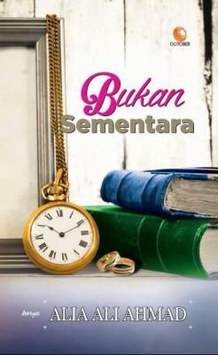 Bukan Sementara by Alia Ali Ahmad from October in Romance category