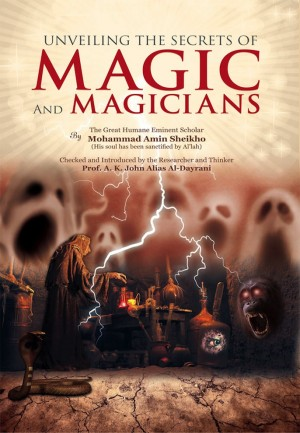 Unveiling the Secrets of Magic and Magicians by Mohammad Amin Sheikho from amin-sheikho.com  in Islam category