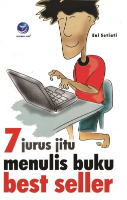 7 Jurus Jitu Menulis Buku Best Seller by Eni Setiati, Dra. from Andi publisher in Motivation category