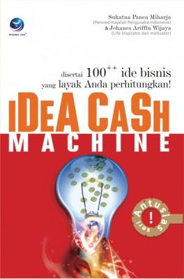 Idea Cash Machine, Disertai 100++ Ide Bisnis Yang Layak Anda Perhitungkan! by Sukatna Panca Miharja from Andi publisher in Business & Management category