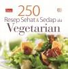 250 resep Sehat Dan Sedap Ala Vegetarian - text