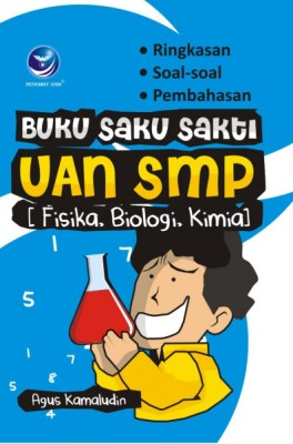 Buku Saku Sakti UAN SMP (Fisika, Biologi, Kimia) by Agus Kamaludin from Andi publisher in School Exercise category