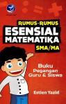 Rumus Rumus Esensial Matematika SMA MA, Buku Pegangan Guru Dan Siswa