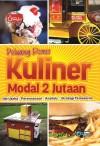 Peluang Bisnis Kuliner Modal 2 Jutaan, Ide Usaha, Perencanaan, Analisis Dan Strategi Pemasaran - text