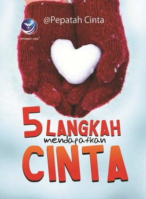 5 Langkah Mendapatkan Cinta by @Pepatah Cinta from Andi publisher in General Novel category