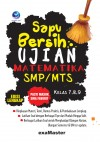 Sapu Bersih Ujian Matematika SMP MTS, Pasti Masuk SMA Favorit Kelas 7,8,9 Edisi Lengkap