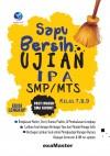 Sapu Bersih Ujian IPA SMP MTS, Pasti Masuk SMA Favorit Kelas 7,8,9 Edisi Lengkap