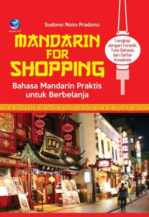 Mandarin For Shopping, Bahasa Mandarin Praktis Untuk Berbelanja by Sudono Noto Pradono from Andi publisher in Language & Dictionary category