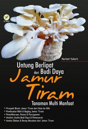 Untung Berlipat Dari Budi Daya Jamur Tiram by Nurheti Yuliarti from Andi publisher in Business & Management category