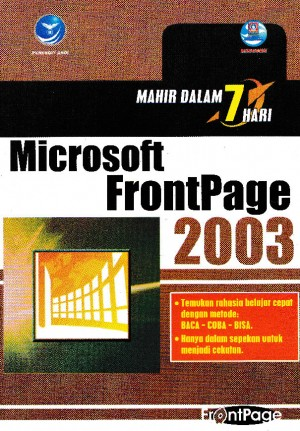MICROSOFT FRONTPAGE 2003 - MAHIR DALAM 7 HARI by Madcoms from Andi publisher in Engineering & IT category
