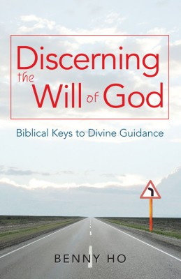 Discerning the Will of God - Biblical keys to Divine guidance