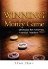 Winning the money game : strategies for achieving financial freedom - text